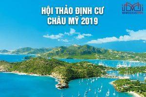 HỘI THẢO ĐỊNH CƯ CHÂU MỸ THÁNG 6 – 2019 TẠI HẢI PHÒNG, HCM