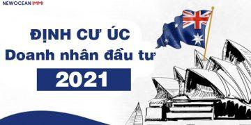 Định cư Úc diện doanh nhân đầu tư 2021 có gì thay đổi?