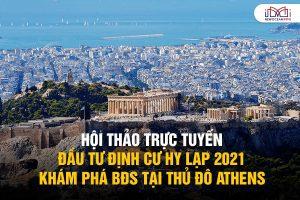 Hội thảo Trực tuyến Đầu tư Định cư Hy Lạp 2021