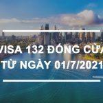 Visa 132 chính thức đóng cửa
